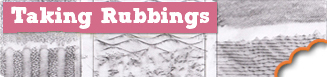 Taking Rubbings