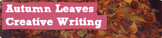 Autumn Leaves - Creative Writing