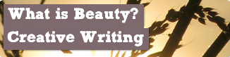 What is Beauty? - Creative Writing