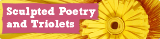 Sculpted Poetry and Triolets - Creative Writing